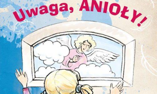Uwaga, anioły!