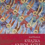 Książka o aniołach, O cudownych siłach, które nas chronią i prowadzą