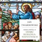 Kilka myśli o ośmiu błogosławieństwach i Święty Franciszek. Biedaczyna z Asyżu