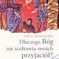 """<p>Dlaczego Bóg nie uzdrawia swoich przyjaciół? José H. Prado Flores</p> <p>Dlaczego Bóg nie uzdrawia swoich przyjaciół?</p> <p>José H. Prado Flores</p> <p>112 stron, 120×190, oprawa miękka ze skrzydełkami, ISBN 978-83-7516-788-7</p> <p>Cena: 20 zł</p> <p>Czy Bóg """"ma prawo"""" uzdrawiać tych, których chce, …</p>"""