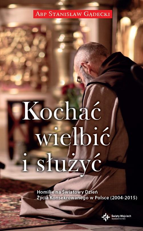 Kochać, wielbić i służyć – Homilie na Światowy Dzień Życia Konsekrowanego w Polsce
